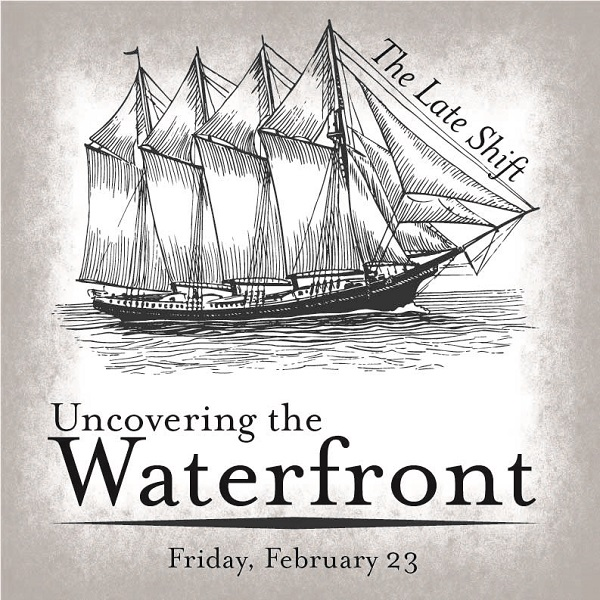 The Late Shift: Uncovering the Waterfront